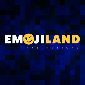 Emojiland: The Musical (CANCELED)